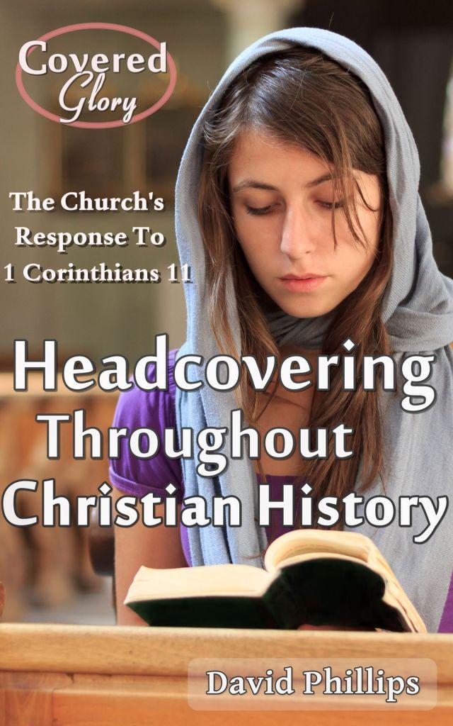 上图:《Headcovering Throughout Christian History》一书详细回顾了基督徒蒙头的历史,以及历代神学家、教会领袖对蒙头意义的阐述。