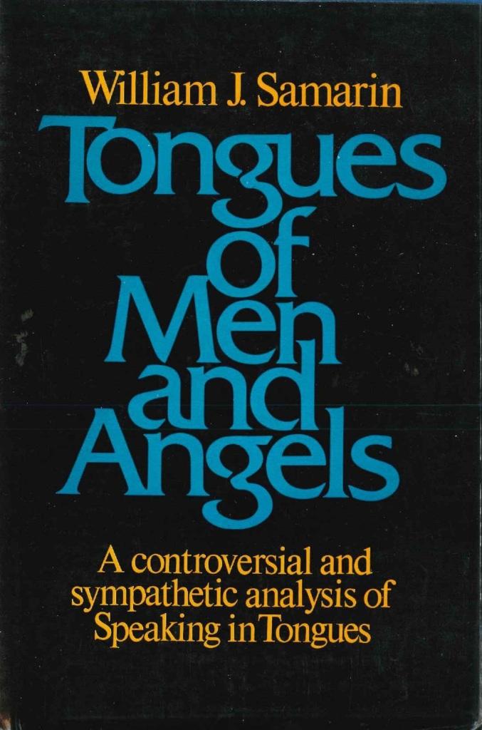 上图:多伦多大学语言学家萨马林(William J. Samarin)于1972年出版的Tongues of men and angels: The religious language of Pentecostalism,是迄今最权威的五旬节运动舌音评估报告。